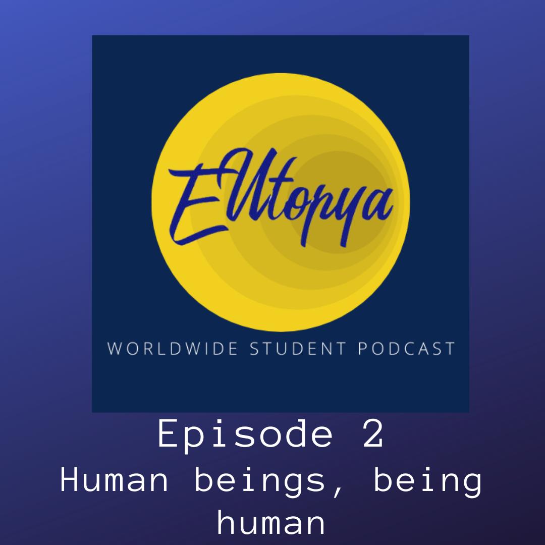"Episode 2 – ""Human beings, being human"""